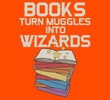 Books Turn Muggles Into Wizards T Shirt Kids Tee