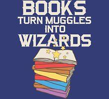 Books Turn Muggles Into Wizards T Shirt T-Shirt