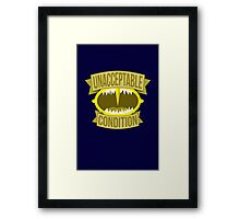 Unacceptable Condition Framed Print