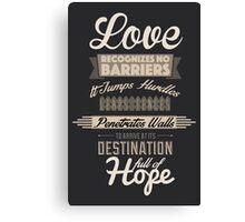 Love Recognizes No Barriers Canvas Print