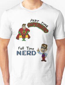 Part Time Superhero, Full Time Nerd T-Shirt