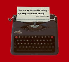 You are my Favourite Thing, typewriter by MHen