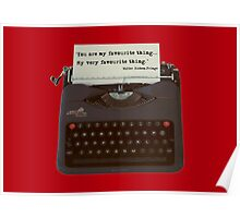 You are my Favourite Thing, typewriter Poster