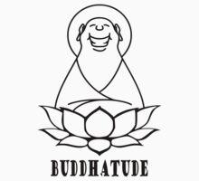 Buddhatude by buddhabubba