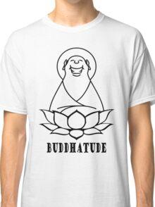 Buddhatude Classic T-Shirt