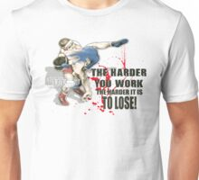 the harder you work Unisex T-Shirt