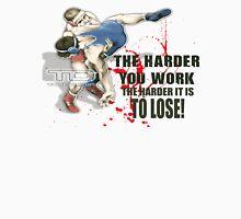 the harder you work Unisex T-Shirt