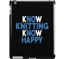 Know Knitting Know Happy - Unisex Tshirt iPad Case/Skin