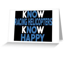 Know Racing Helicopters Know Happy - Unisex Tshirt Greeting Card
