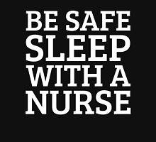 BE SAFE WITH A NURSE Unisex T-Shirt