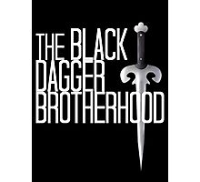 The BLACK DAGGER BROTHERHOOD   [white text] Photographic Print