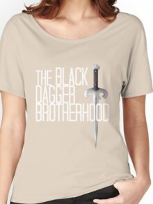 The BLACK DAGGER BROTHERHOOD   [white text] Women's Relaxed Fit T-Shirt