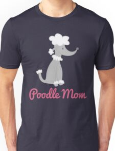 Poodle Mom Unisex T-Shirt