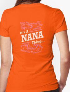 IT'S A NANA THING... T-Shirt
