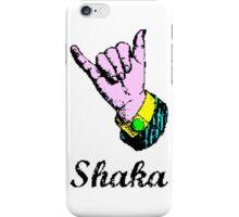 SHAKA iPhone Case/Skin