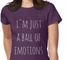 i'm just a ball of emotions Womens Fitted T-Shirt