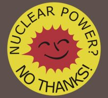 Nuclear Power No Thanks by Chillee Wilson Kids Clothes