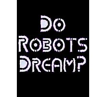 Do Robots Dream? by Chillee Wilson Photographic Print