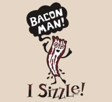 Bacon Man - I Sizzle by Andi Bird