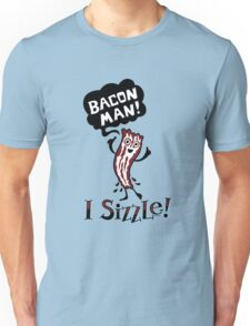 Bacon Man - I Sizzle T-Shirt