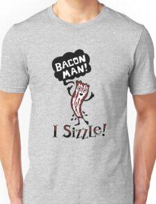 Bacon Man - I Sizzle T-Shirt
