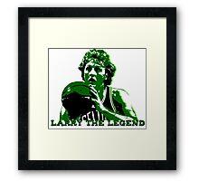 Larry THE LEGEND Framed Print