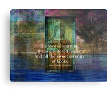 The love of learning, the sequestered nooks, And all the sweet serenity of books. Metal Print