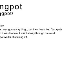 Define: Bingpot by aFiendishThingy