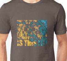 is this.. it? Unisex T-Shirt