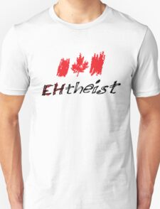 Canadian Atheist? EHtheist! (Light background) T-Shirt