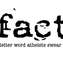 Fact: 4-Letter word atheists swear by! (Light background) by atheistcards