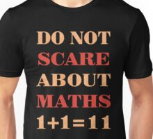 Don't scare about maths Unisex T-Shirt
