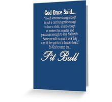 God Created The Pit Bull Greeting Card