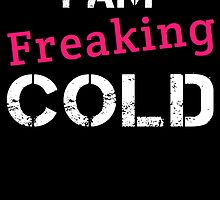 I AM FREAKING COLD by badassarts