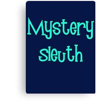 Mystery Sleuth by Chillee Wilson Canvas Print