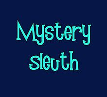 Mystery Sleuth by Chillee Wilson by ChilleeWilson