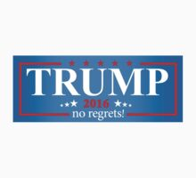 Trump - No Regrets by CrassService