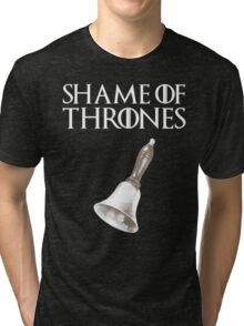 Shame of Thrones Tri-blend T-Shirt