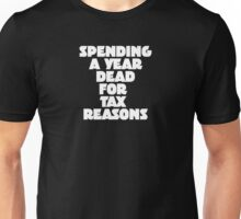 Tax Reasons Unisex T-Shirt