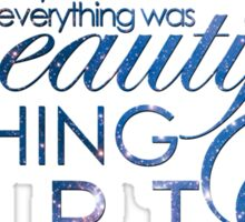 Everything was beautiful Sticker