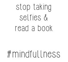 selfies - #mindfullness by Hashtangz