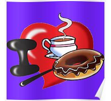 I Love Coffee and Donuts Poster