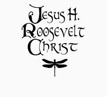 Jesus H. Roosevelt Christ  T-Shirt