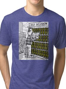 The Bible? Self Delusion! Tri-blend T-Shirt