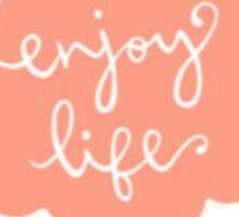 Enjoy Life Quote Sticker