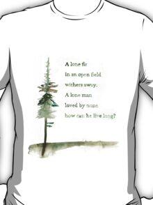 Viking proverb - A lone Fir T-Shirt