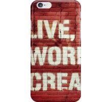 Live, Work, Create. New York City Street Art iPhone Case/Skin