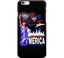 Because 'Merica, That's Why T-Shirt design iPhone Case/Skin