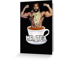 Mr Tea Greeting Card