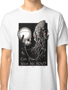 Can You Hear Me Now Parody Classic T-Shirt